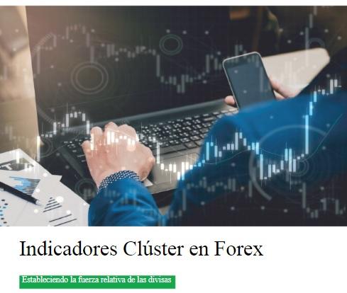 Alberto Muñoz Cabanes sobre los indicadores cluster en Forex
